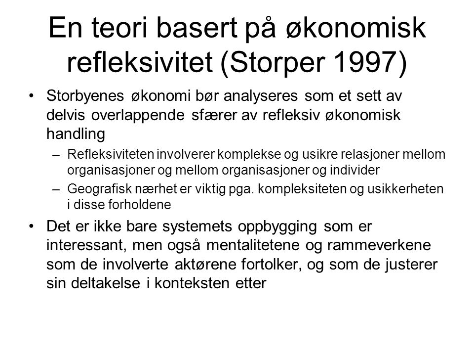 En teori basert på økonomisk refleksivitet (Storper 1997)
