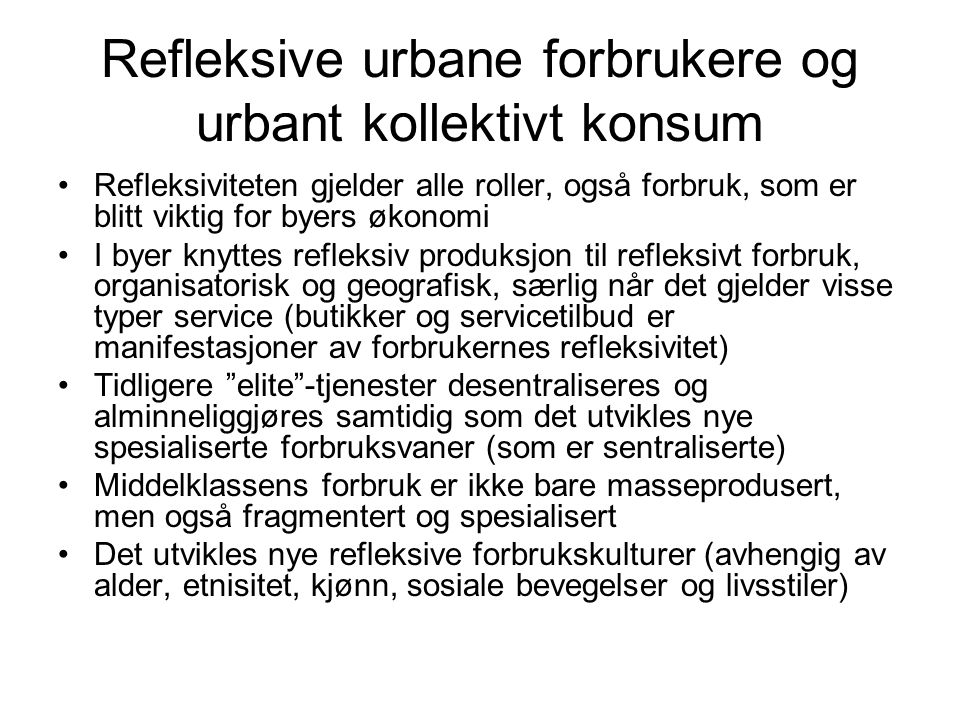 Refleksive urbane forbrukere og urbant kollektivt konsum