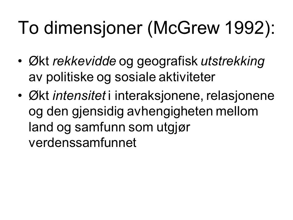 To dimensjoner (McGrew 1992):