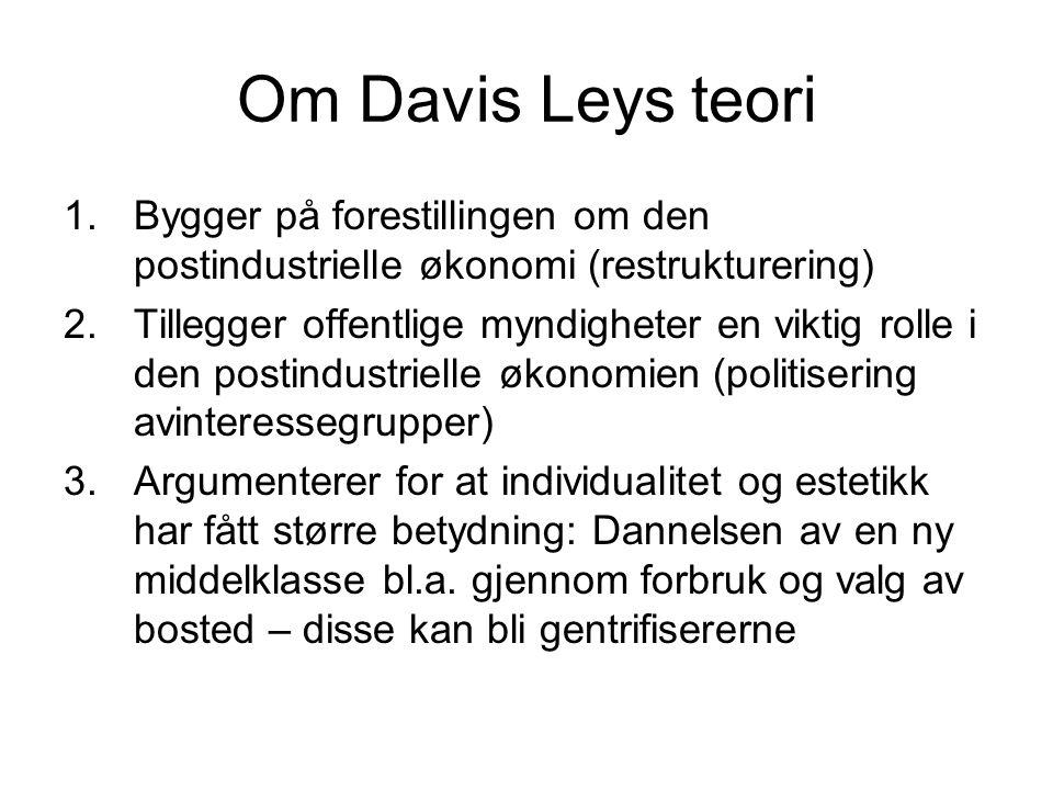 Om Davis Leys teori Bygger på forestillingen om den postindustrielle økonomi (restrukturering)