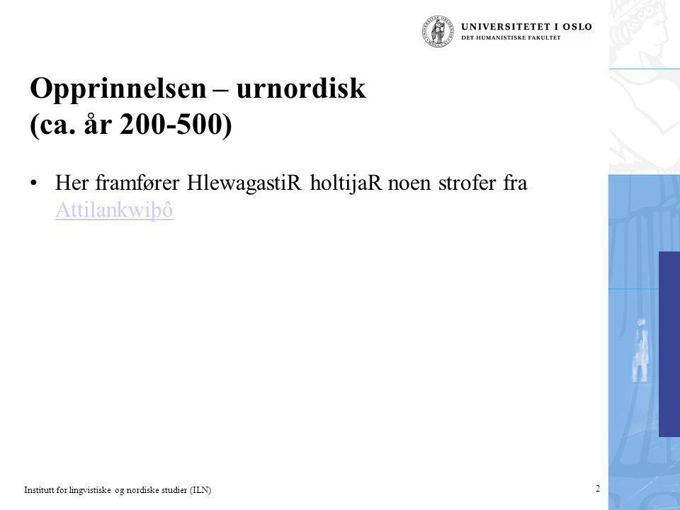 Opprinnelsen – urnordisk (ca. år 200-500)