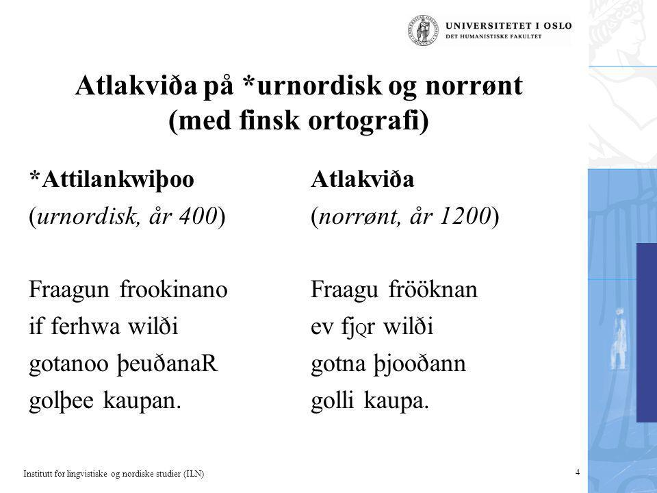 Atlakviða på *urnordisk og norrønt (med finsk ortografi)
