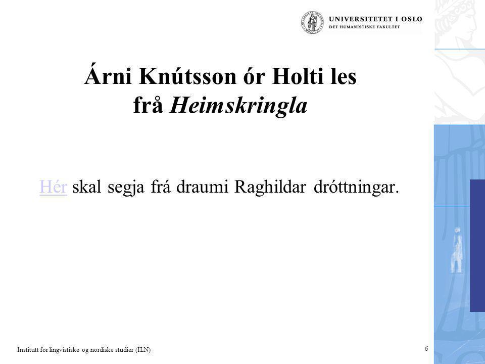 Árni Knútsson ór Holti les frå Heimskringla