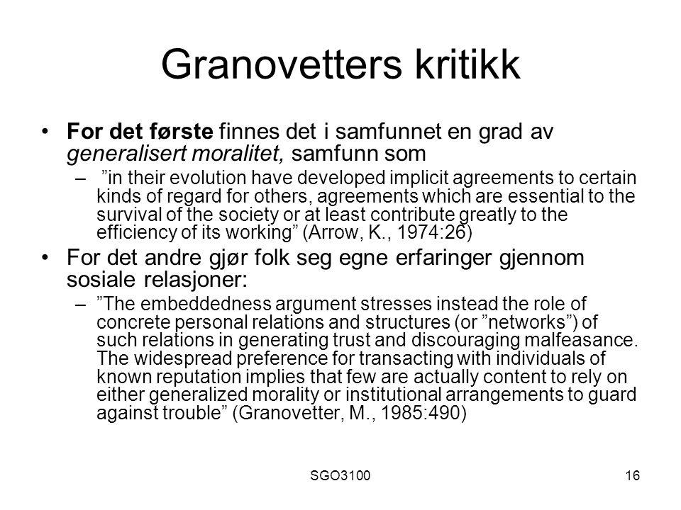 Granovetters kritikk For det første finnes det i samfunnet en grad av generalisert moralitet, samfunn som.