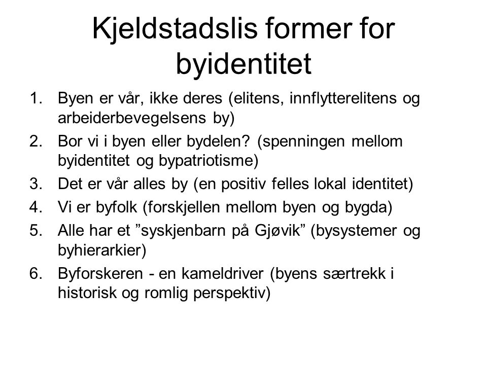 Kjeldstadslis former for byidentitet