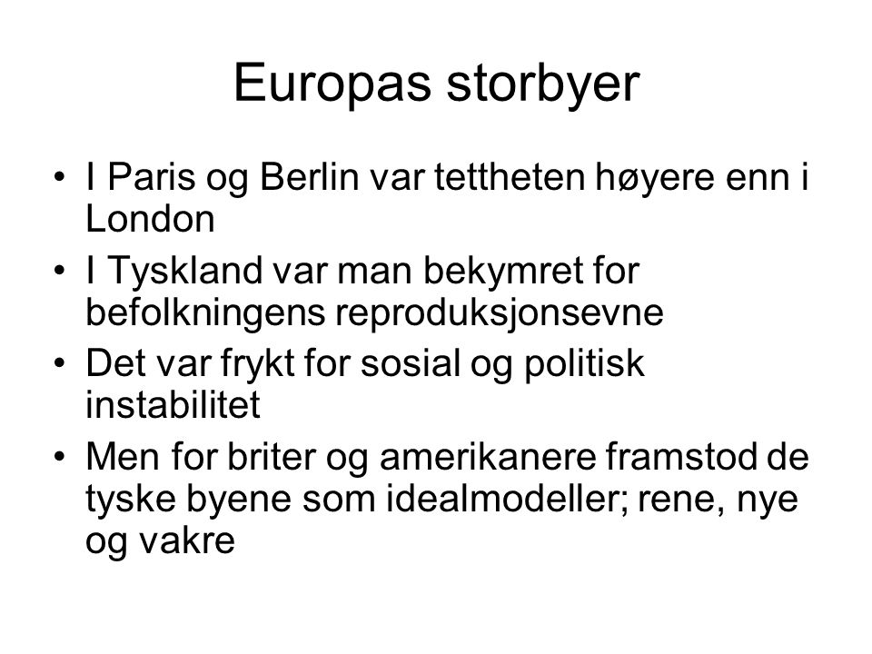 Europas storbyer I Paris og Berlin var tettheten høyere enn i London