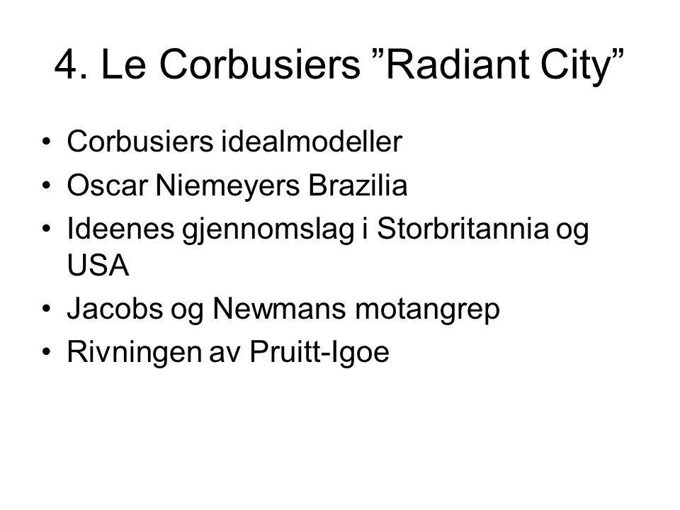 4. Le Corbusiers Radiant City