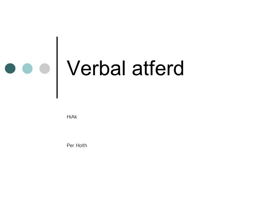 Verbal atferd HiAk Per Holth