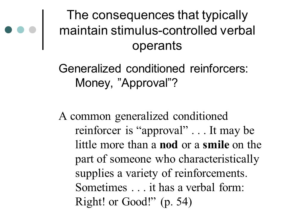 The consequences that typically maintain stimulus-controlled verbal operants