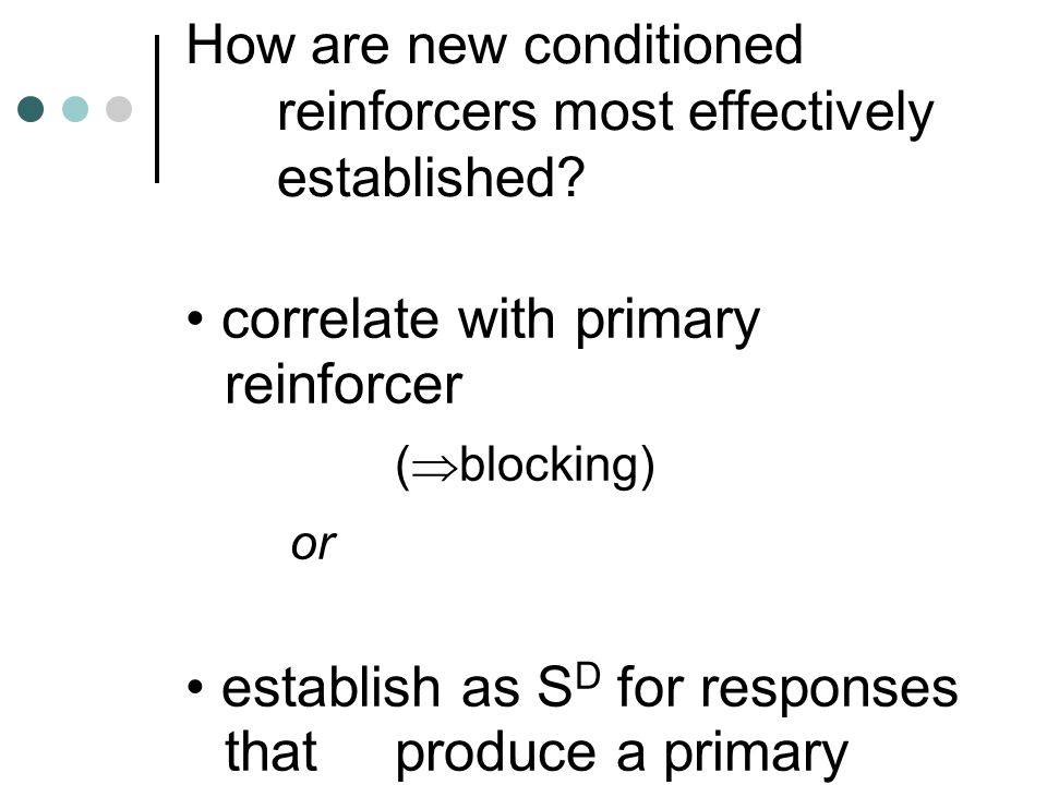How are new conditioned reinforcers most effectively established