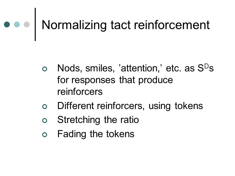 Normalizing tact reinforcement