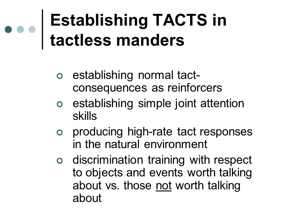 Establishing TACTS in tactless manders