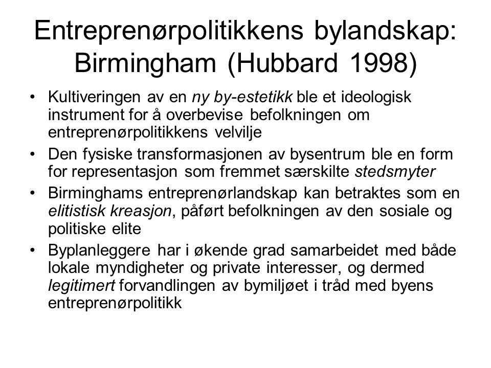 Entreprenørpolitikkens bylandskap: Birmingham (Hubbard 1998)