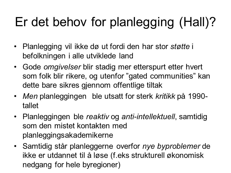 Er det behov for planlegging (Hall)