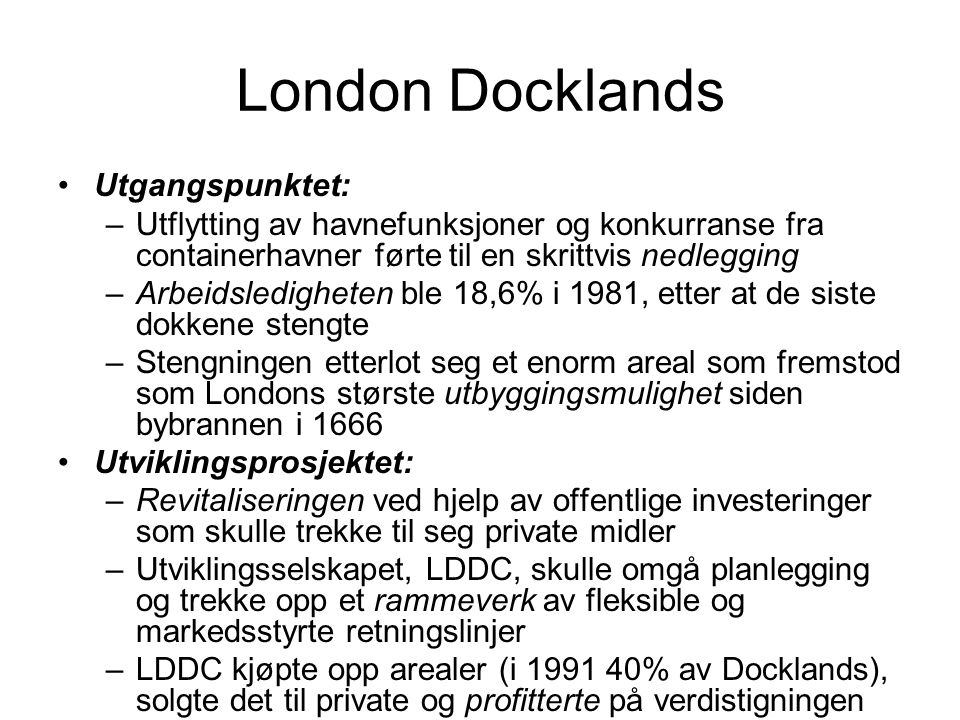 London Docklands Utgangspunktet: