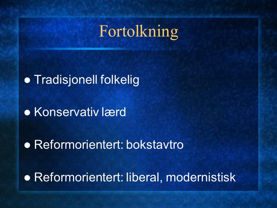Fortolkning Tradisjonell folkelig Konservativ lærd