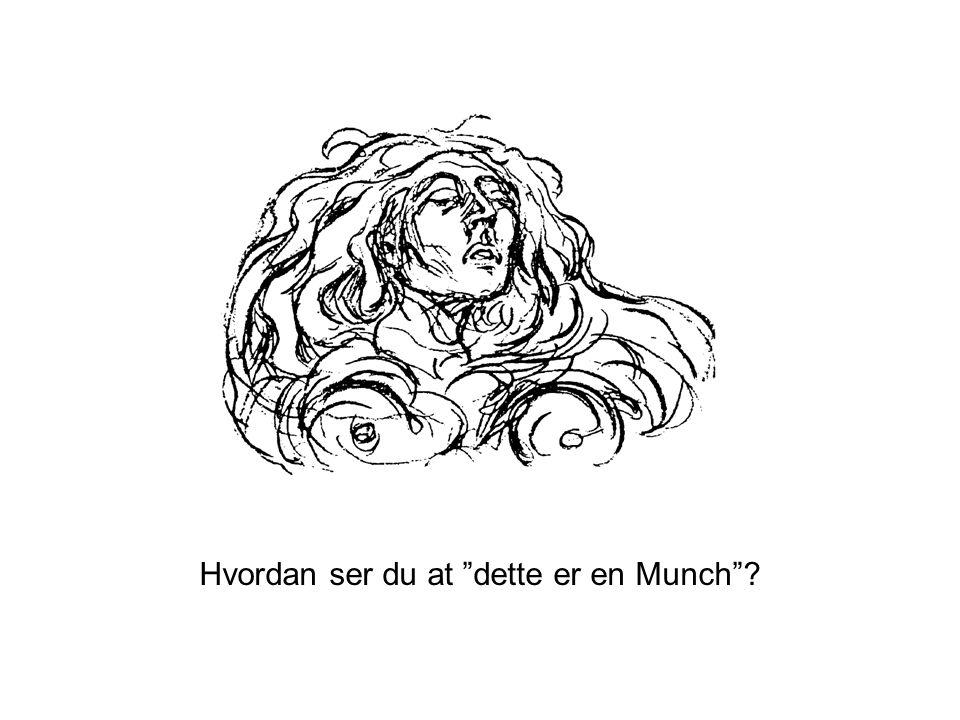 Hvordan ser du at dette er en Munch