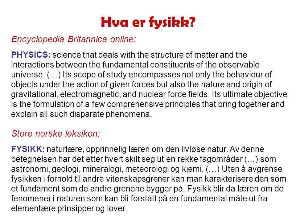 Hva er fysikk Encyclopedia Britannica online: Store norske leksikon: