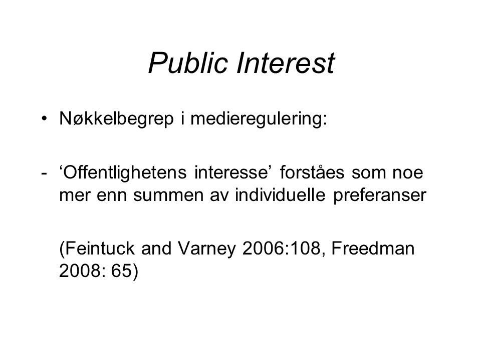 Public Interest Nøkkelbegrep i medieregulering: