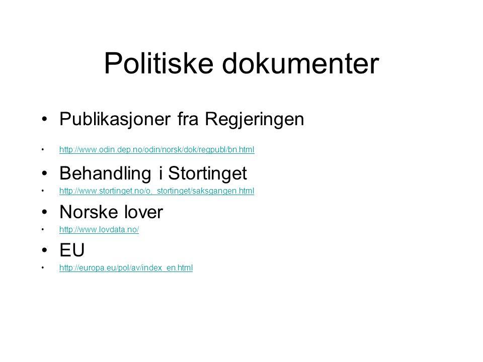 Politiske dokumenter Publikasjoner fra Regjeringen