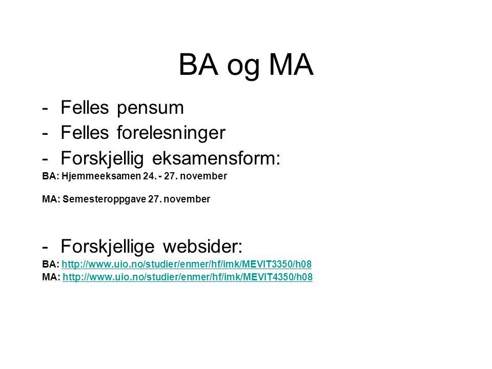 BA og MA Felles pensum Felles forelesninger Forskjellig eksamensform: