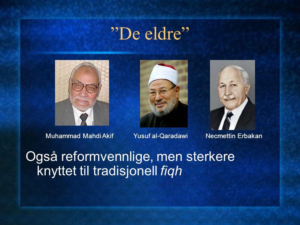 De eldre Også reformvennlige, men sterkere knyttet til tradisjonell fiqh. Muhammad Mahdi Akif. Yusuf al-Qaradawi.