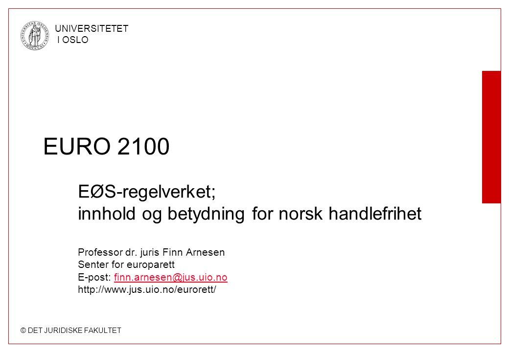 EURO 2100 EØS-regelverket; innhold og betydning for norsk handlefrihet