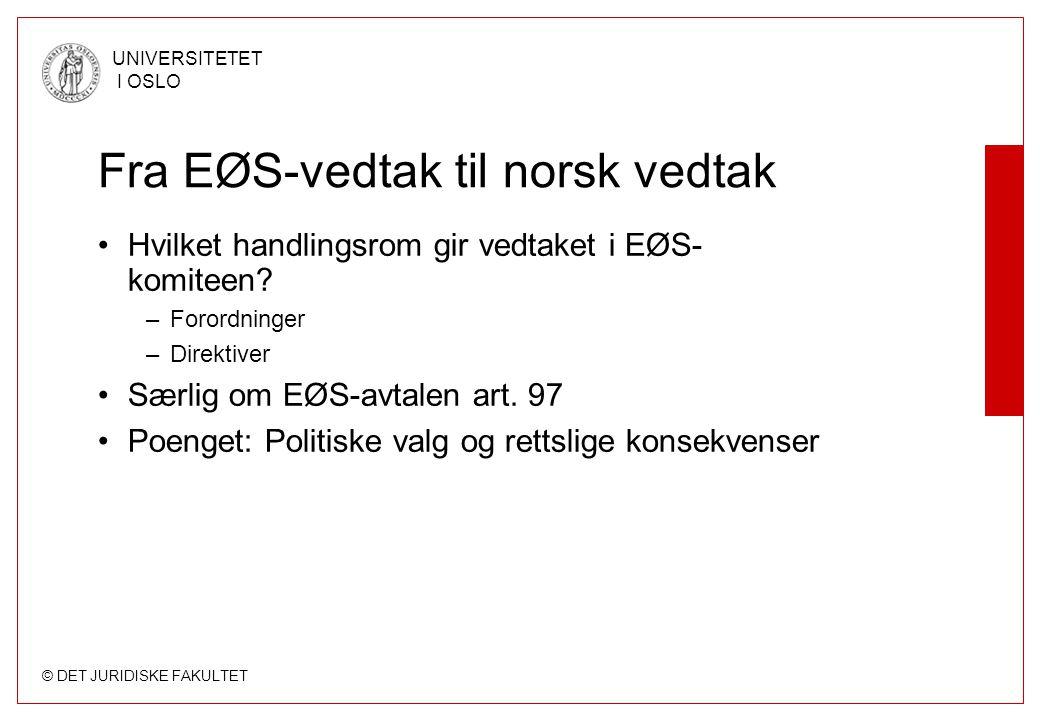 Fra EØS-vedtak til norsk vedtak