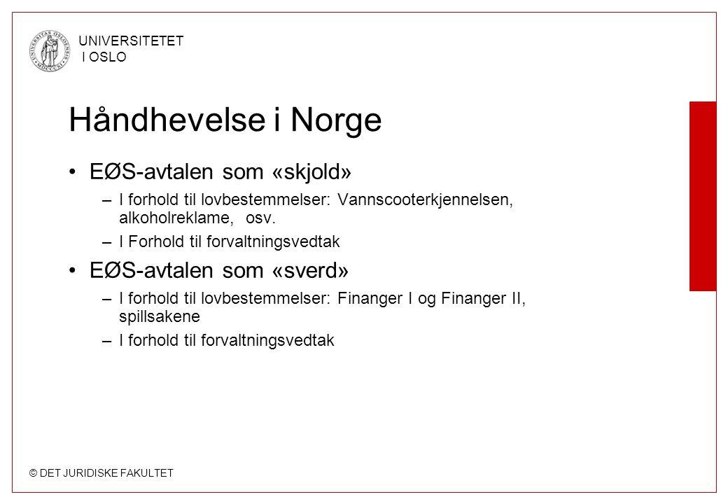 Håndhevelse i Norge EØS-avtalen som «skjold» EØS-avtalen som «sverd»