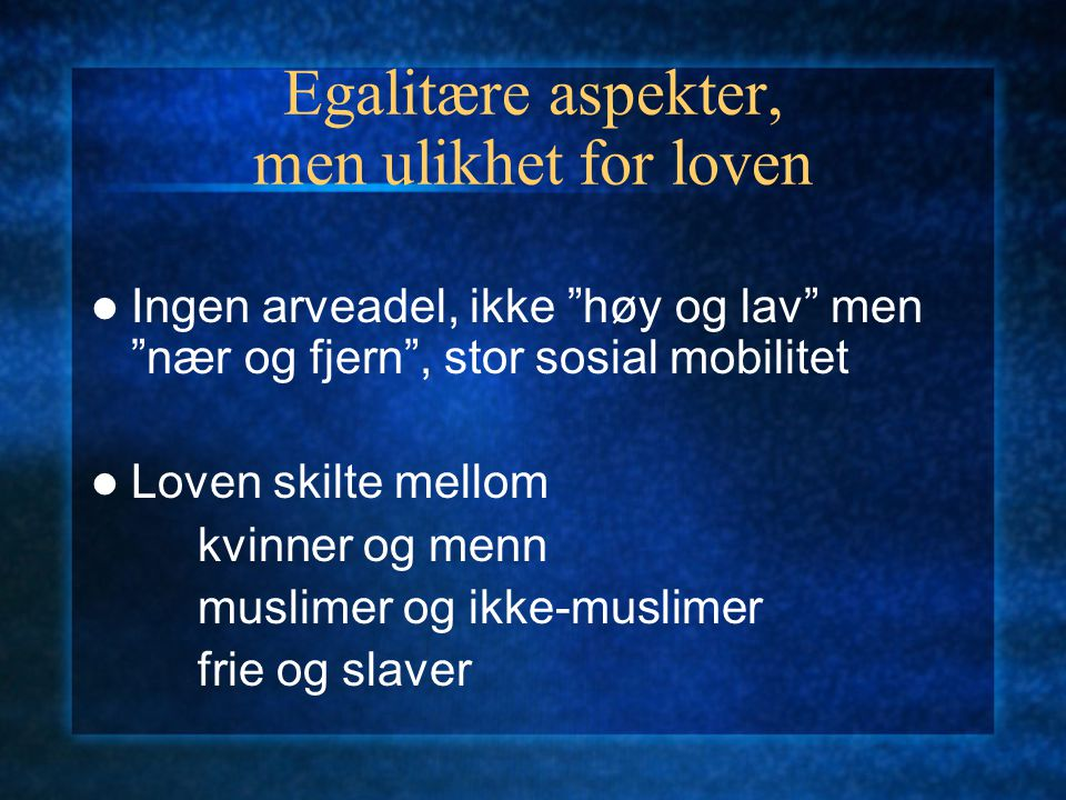 Egalitære aspekter, men ulikhet for loven