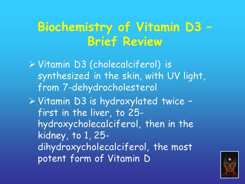 Biochemistry of Vitamin D3 – Brief Review