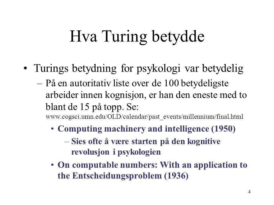 Hva Turing betydde Turings betydning for psykologi var betydelig