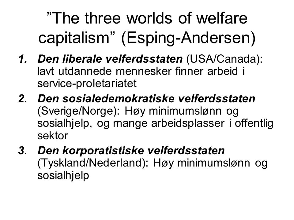 The three worlds of welfare capitalism (Esping-Andersen)