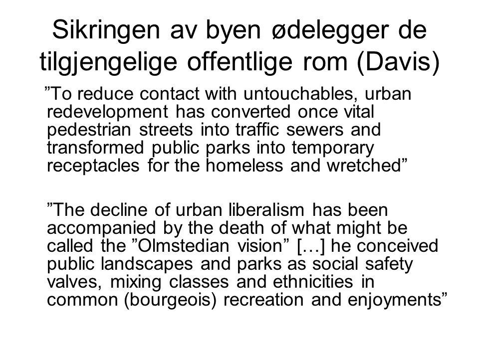 Sikringen av byen ødelegger de tilgjengelige offentlige rom (Davis)