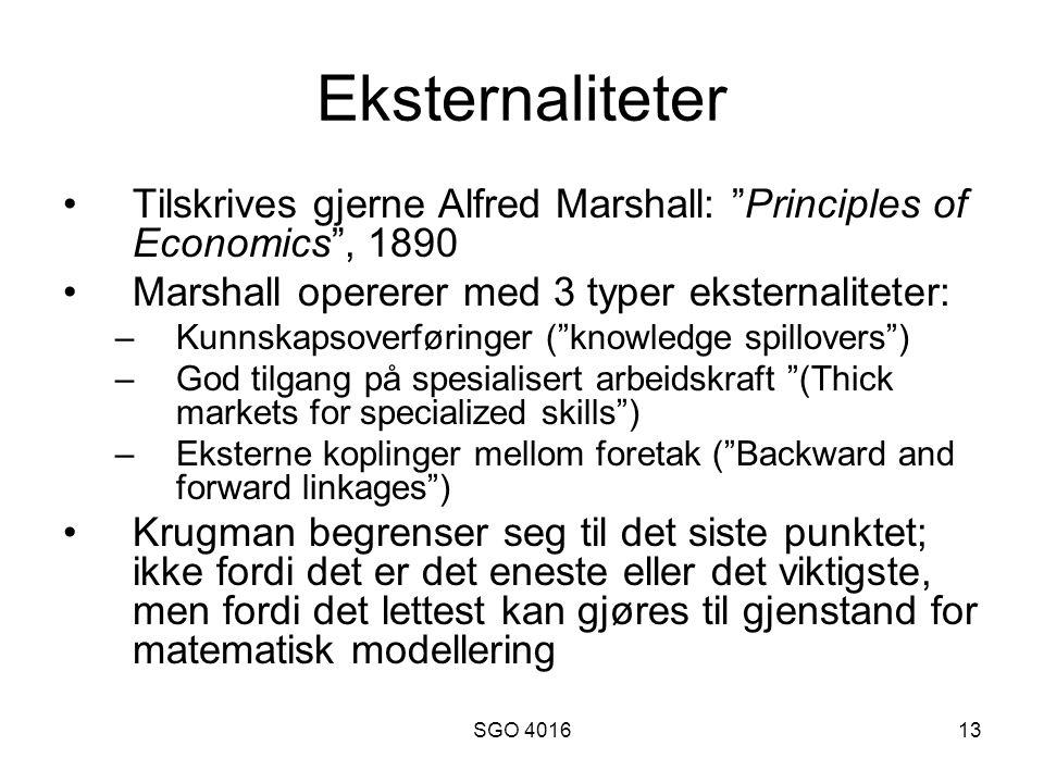 Eksternaliteter Tilskrives gjerne Alfred Marshall: Principles of Economics , 1890. Marshall opererer med 3 typer eksternaliteter: