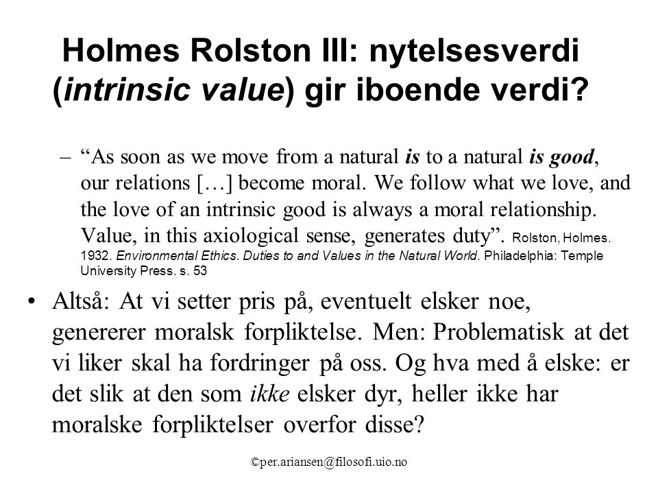 Holmes Rolston III: nytelsesverdi (intrinsic value) gir iboende verdi