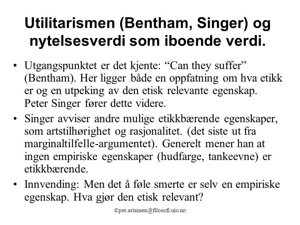 Utilitarismen (Bentham, Singer) og nytelsesverdi som iboende verdi.