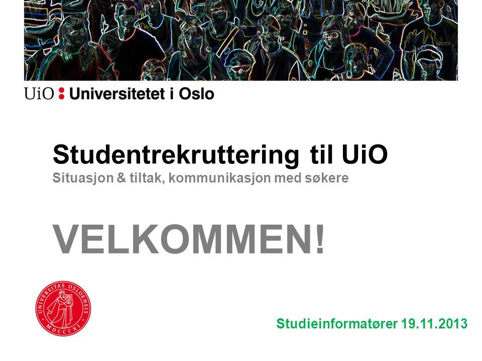 Studentrekruttering til UiO Situasjon & tiltak, kommunikasjon med søkere