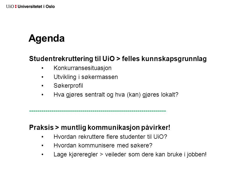 Agenda Studentrekruttering til UiO > felles kunnskapsgrunnlag