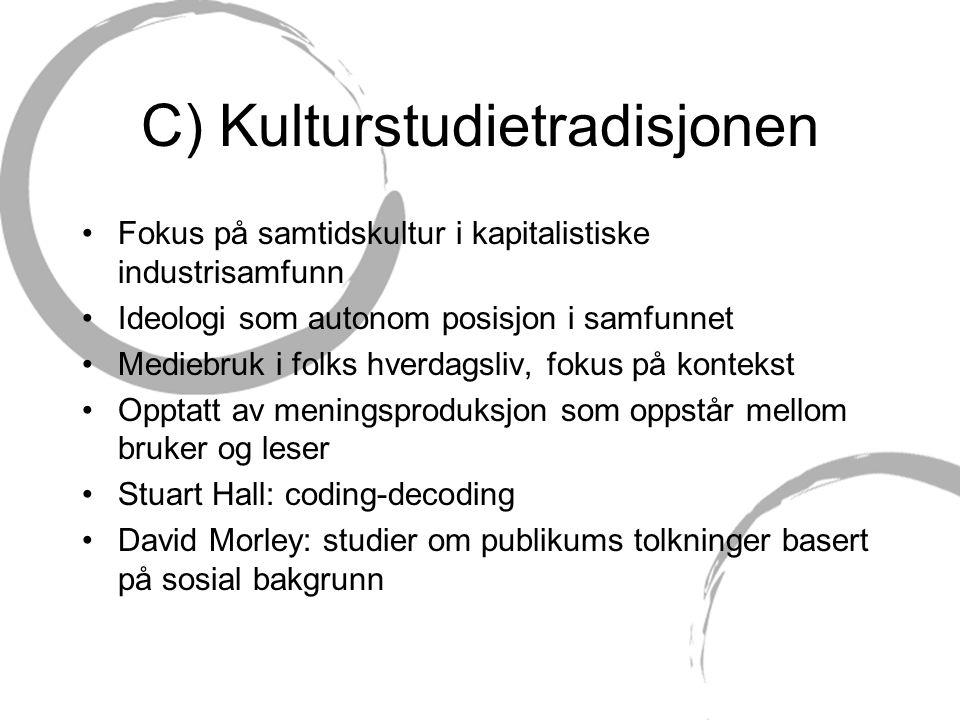 C) Kulturstudietradisjonen