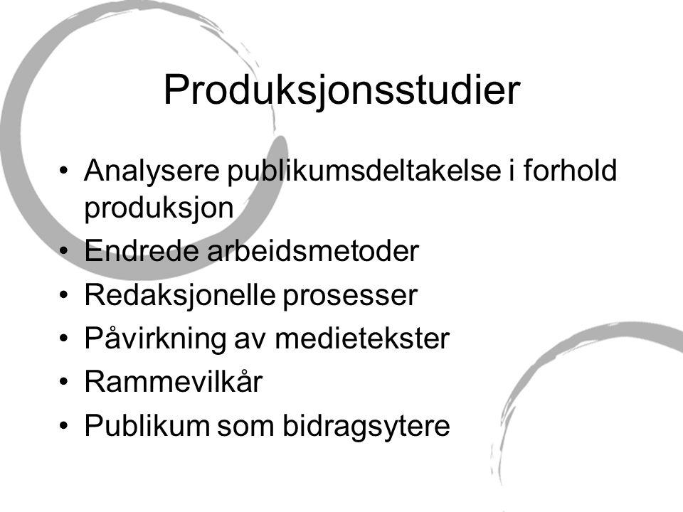 Produksjonsstudier Analysere publikumsdeltakelse i forhold produksjon