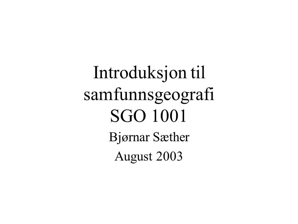 Introduksjon til samfunnsgeografi SGO 1001