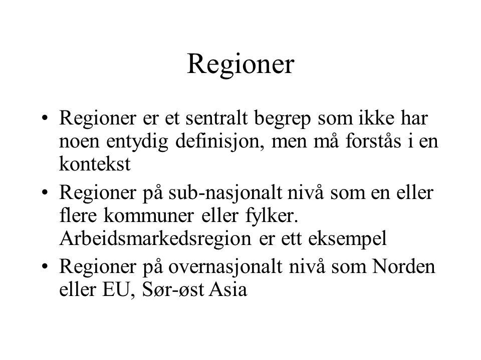Regioner Regioner er et sentralt begrep som ikke har noen entydig definisjon, men må forstås i en kontekst.