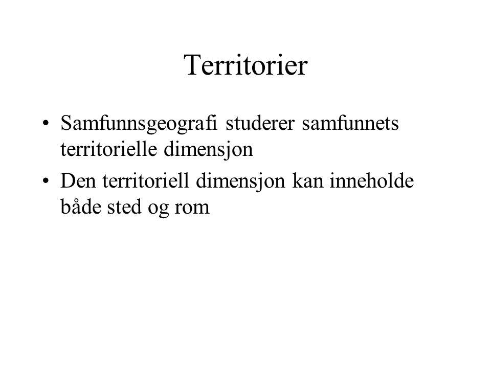 Territorier Samfunnsgeografi studerer samfunnets territorielle dimensjon.