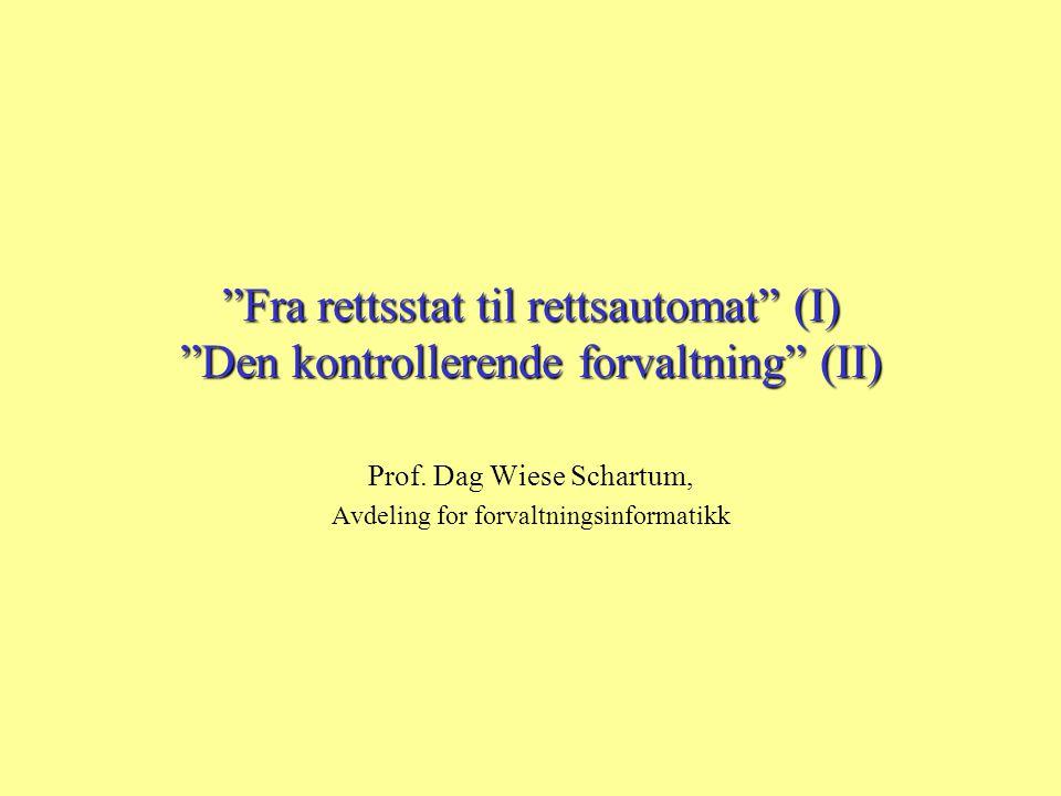 Prof. Dag Wiese Schartum, Avdeling for forvaltningsinformatikk
