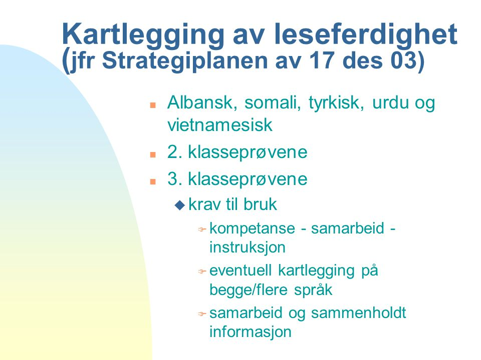 Kartlegging av leseferdighet (jfr Strategiplanen av 17 des 03)
