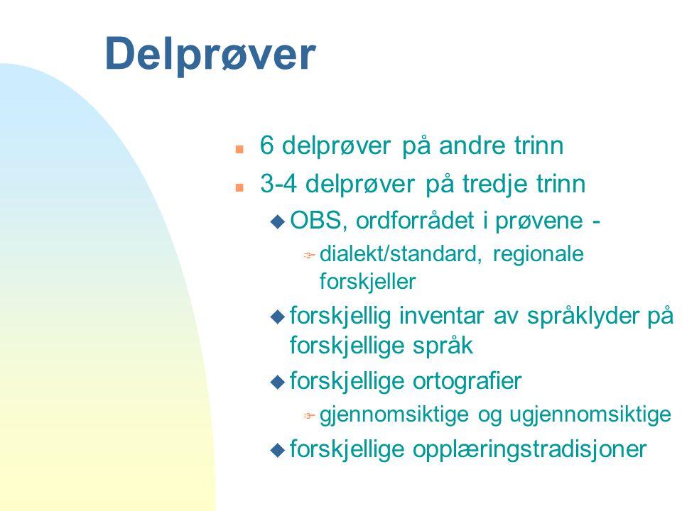 Delprøver 6 delprøver på andre trinn 3-4 delprøver på tredje trinn