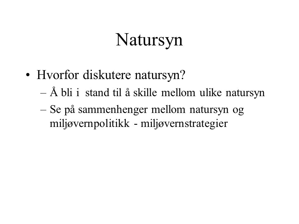 Natursyn Hvorfor diskutere natursyn