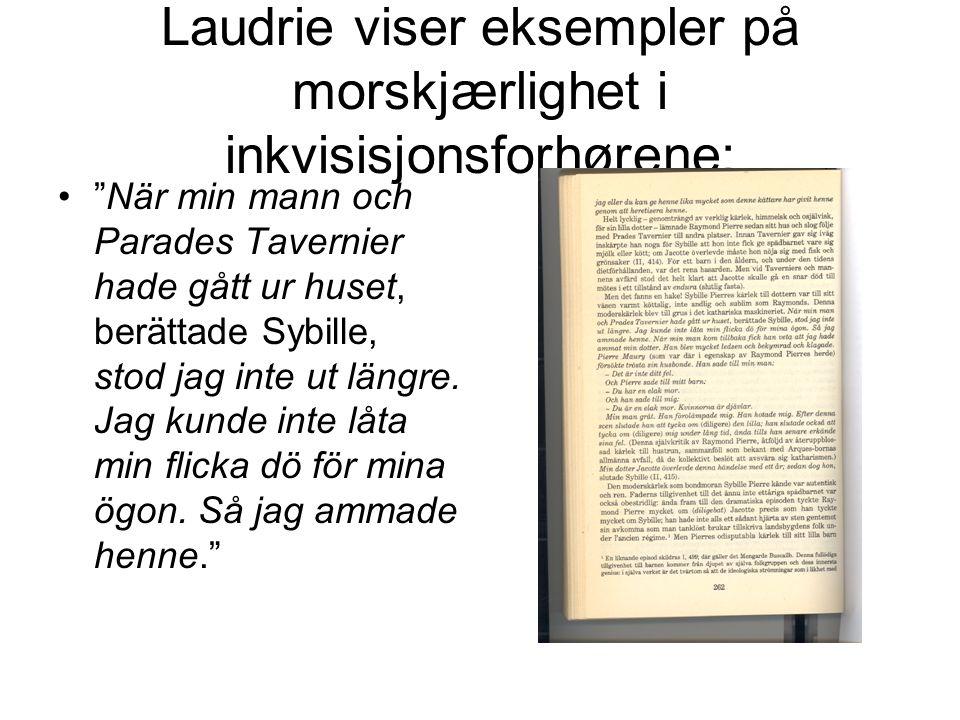 Laudrie viser eksempler på morskjærlighet i inkvisisjonsforhørene:
