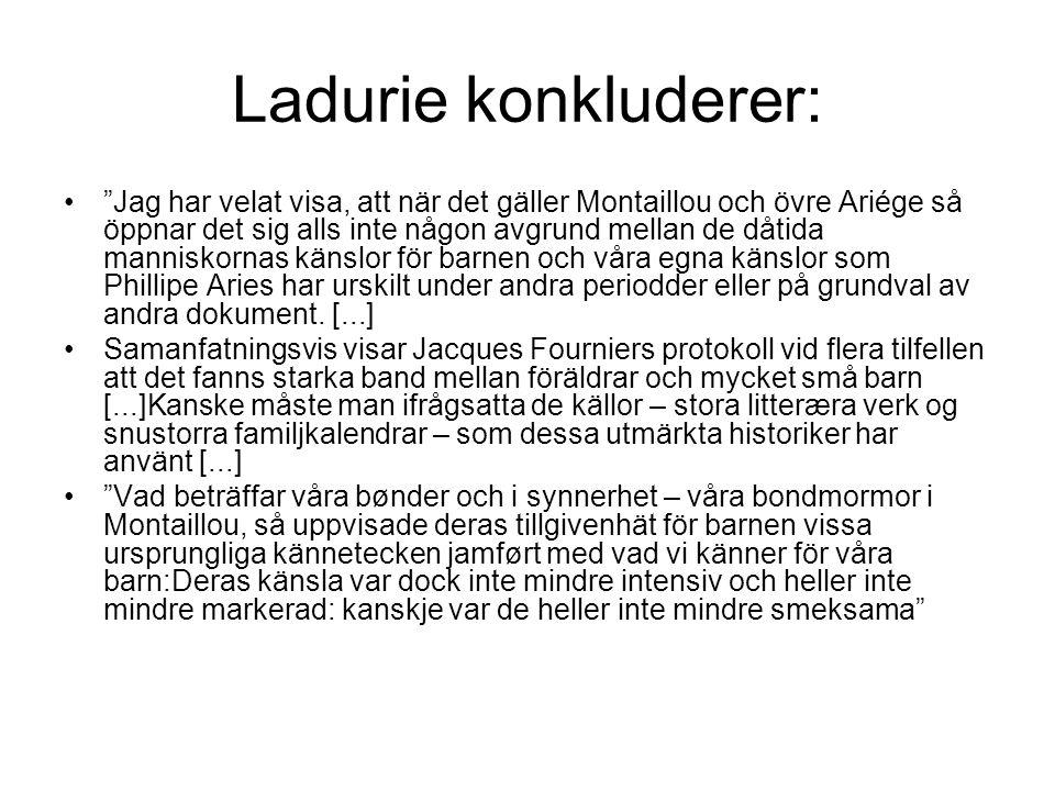 Ladurie konkluderer: